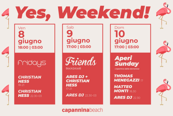 Yes Weekend! 8 9 10 Giugno Capannina Beach